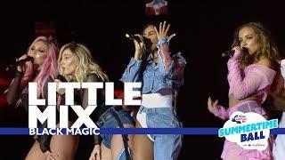 Little Mix - 'Black Magic'  (Live At Capital's Summertime Ball 2017)