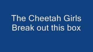 The Cheetah Girls Break Out This Box lyrics