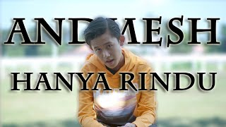 Andmesh Kamaleng   Hanya Rindu (Cover By Navis)