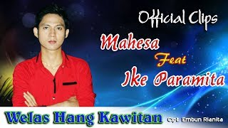 Mahesa Feat. Ike Paramita - Welas Hang Kawitan [OFFICIAL]