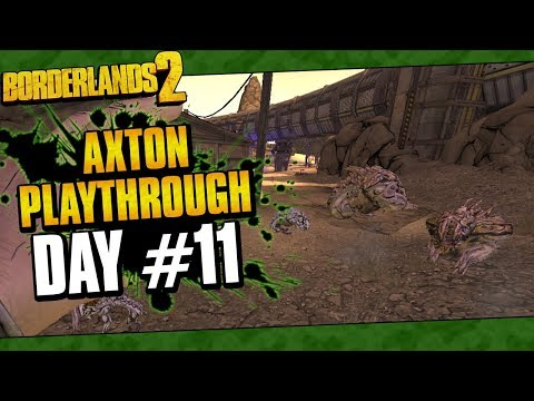 Borderlands 2 | Axton Reborn Playthrough Funny Moments And Drops | Day #11
