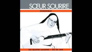 Soeur Sourire - Dominique