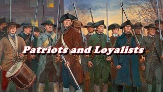 American Revolutionary War - Patriots and Loyalists