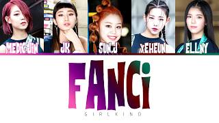 FANCI - GIRLKIND Lyrics [Color Coded/Han/Rom/Eng]