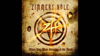 Zimmers Hole - What's my name...Evil!