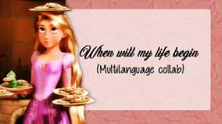 Tangled - When Will My Life Begin (multilanguage collab)