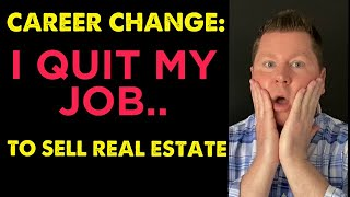 How I began as a Real Estate Agent after quitting my  job.