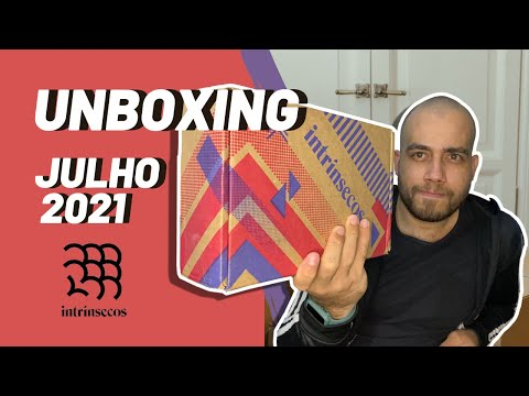 UNBOXING #4 | INTRÍNSECOS - JULHO 2021