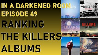 #49 - Ranking The Killers Albums