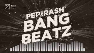 Pep & Rash - Bang Beatz (BASS GREEN REMIX)