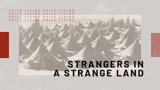 Exile Living - Strangers In A Strange Land