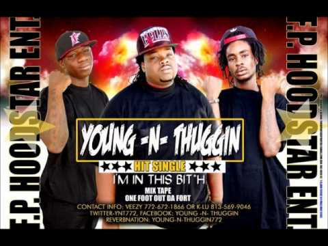 Young-N-Thuggin - Im In Dis Bitch