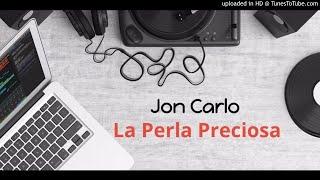 Jon Carlo - La Perla Preciosa