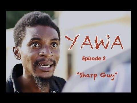 YAWA - Episode 2 (Sharp Guy)
