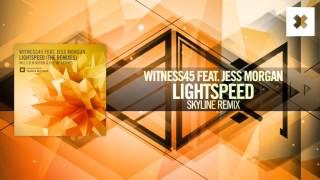 Witness45 feat. Jess Morgan - Lightspeed (Skyline Remix) Amsterdam Trance