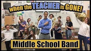 Middle School Band: When The Teacher is GONE (Stuff Band Kids Do - FULL Length!)