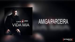 Amiga parceira (Audio) - Lucas Sugo (Video)