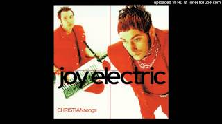 Joy Electric - 10 synthesized i want you synthesized
