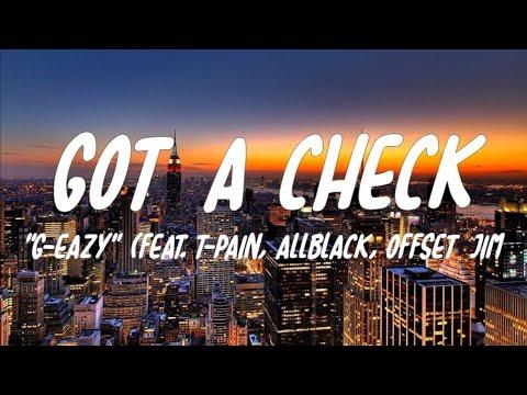 G-Eazy - Got A Check (Lyrics) ft. T-Pain, ALLBLACK, Offset Jim
