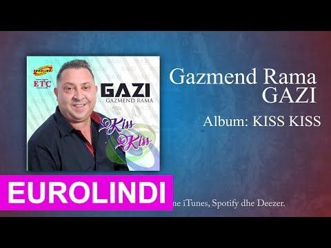Gazmend Rama GAZI - Kiss Kiss