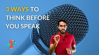 3 Ways to Think Before You Speak | Avoid Feeling Embarrassed While Speaking