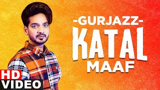 Katal Maaf (Full Video) | Gurjazz | R Sonic | Simma Ghuman | Latest Punjabi Song2020 | Speed Records