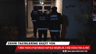 Konya'da 7 bine yakın uyuşturucu hap ele geçirildi