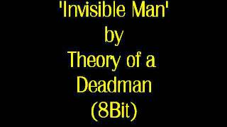 'Invisible Man' by Theory of a Deadman (8Bit)