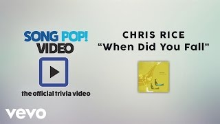 Chris Rice - When Did You Fall (Official Trivia Video)