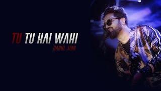 Tu Tu Hai Wahi   Unplugged Cover | Rahul Jain | Yeh Vaada Raha