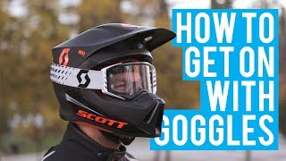 How To - Tips for wearing Goggles