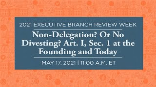 Click to play: Non-Delegation? Or No Divesting? Art. I, Sec. 1 at the Founding and Today