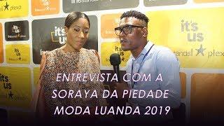 Entrevista com a Soraya da Piedade No Moda Luanda 2019