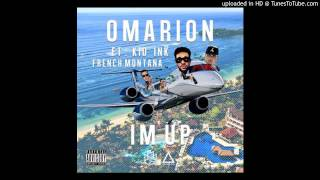 Omarion ft. Kid Ink & French Montana - I'm Up (Explicit) (HQ)