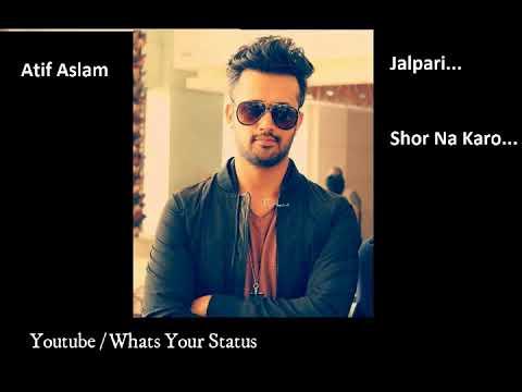 Whatsapp Video Status | Atif Aslam Jalpari | Shor Na Karo Yaro...