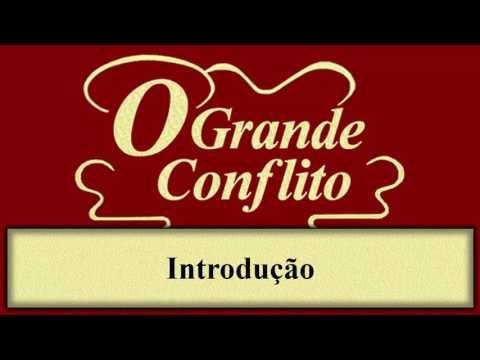 O Grande Conflito - Introdução