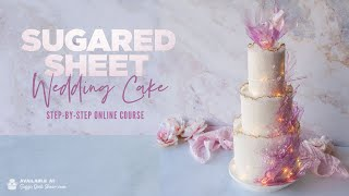 NEW ONLINE COURSE - Sugared Sheet Wedding Cake - ON SUGAR GEEK SHOW
