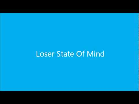 Loser State Of Mind