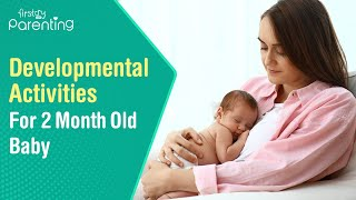 6 Fun and Engaging Developmental Activities For a 2-Month-Old Baby