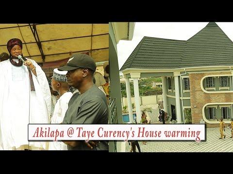 Akilapa @ Taye Curency's house warming ceremony