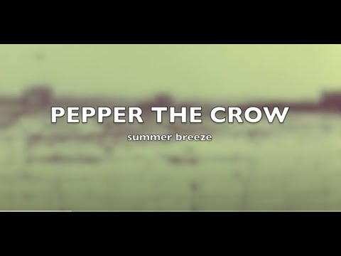 Pepper The Crow - Summer Breeze
