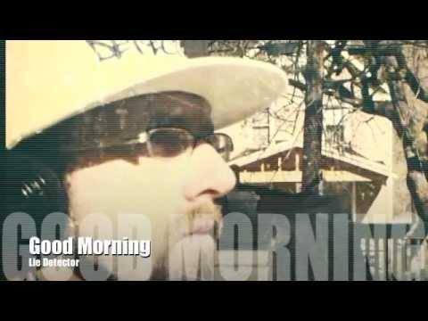 "Lie Detector- ""Good Morning"" Spoken Word"
