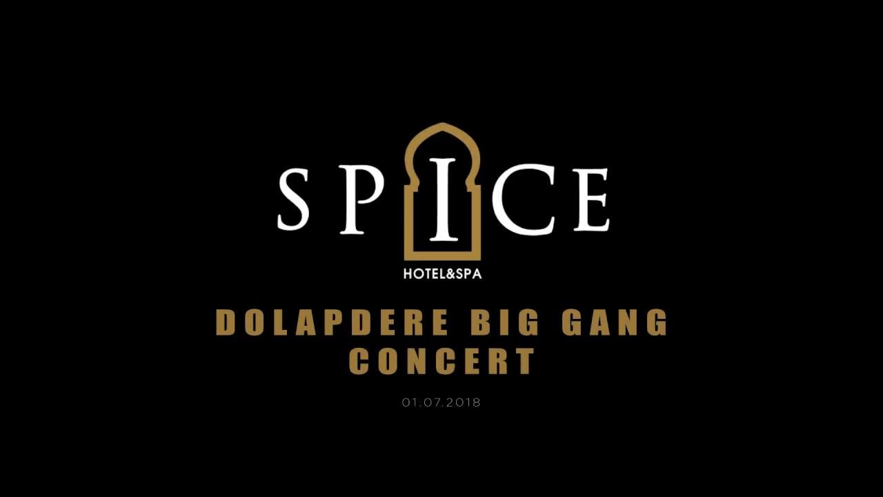 Dolapdere Big Gang Concert - Spice Hotel & SPA Belek /Turkey 01.07.2018