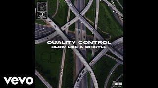 Quality Control, Quavo, YRN Lingo - Blow Like A Whistle (Audio) - Video Youtube