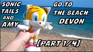 Sonic, Tails & Amy Go to the Beach: Devon 2016 [PART 1/4]