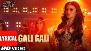 Gali Gali (Lyrical Video) Song | KGF | Neha Kakkar | Mouni Roy | Tanishk Bagchi | Rashmi Virag