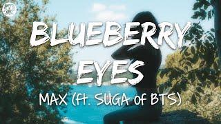 MAX - Blueberry Eyes (ft. SUGA of BTS) (Lyrics)