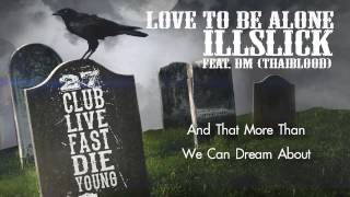 "ILLSLICK - ""Love To Be Alone"" Feat. DM (Official Audio) +Lyrics"