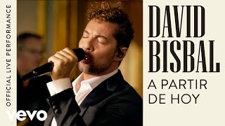 David Bisbal - A Partir De Hoy (Official Live Performance | Vevo)