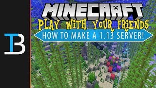How To Make A Minecraft 1.13 Server (How To Play Minecraft 1.13 w/ Your Friends)